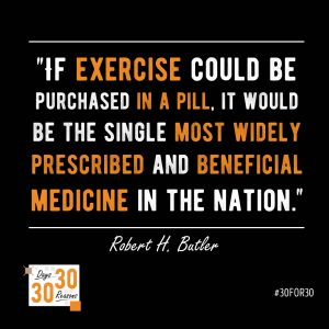 A quote from Robert H Butler indicating significance of exercise as a 'drug' in the maintenance of health.