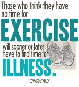 A quote from Edward Stanley highlighting that people who don't find time for exercise, sooner or later will have to face illness.