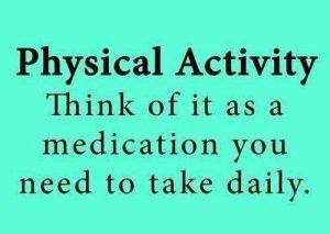 A quote highlighting that physical activity must be considered at par with the medicines you might be taking for some illness.